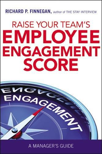 Raise Your Team's Employee Engagement Score: A