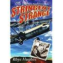 The Abnormalities of Stringent Strange