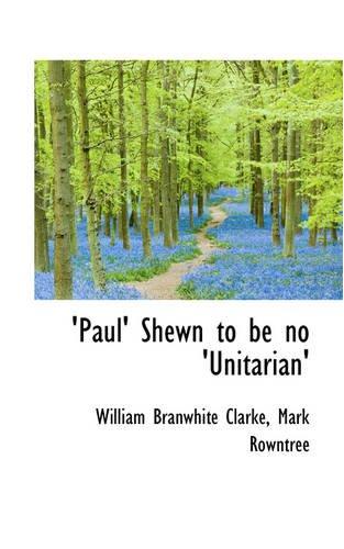 Read Online 'Paul' Shewn to be no 'Unitarian' pdf epub