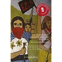 La comunidad armada rebelde y el EZLN. Un estudio histórico y sociológico sobre las bases de apoyo zapatistas en las cañadas tojolabales de la selva lacandona (1930-2005)