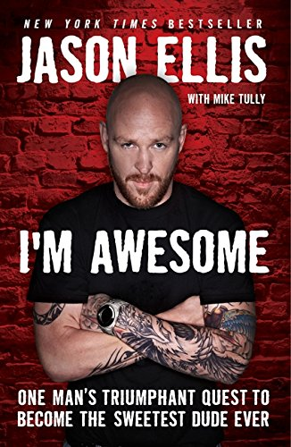 Download I'm Awesome: One Man's Triumphant Quest to Become the Sweetest Dude Ever ebook