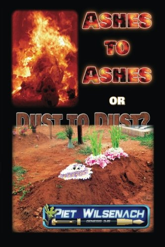 Ashes to Ashes or Dust to Dust? (Ashes To Ashes Dust To Dust Scripture)