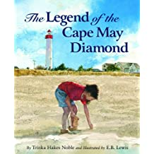 The Legend of the Cape May Diamond (Myths, Legends, Fairy and Folktales)