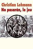 img - for No pasaran, le jeu suivi de Andreas, le retour by Christian Lehmann (2012-11-16) book / textbook / text book
