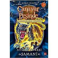 Canavar Peşinde 56 Canavarların Efendisi Ateşin Öfkesi Şamani