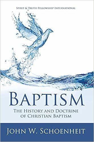 Baptism The History And Doctrine Of Christian Baptism John W