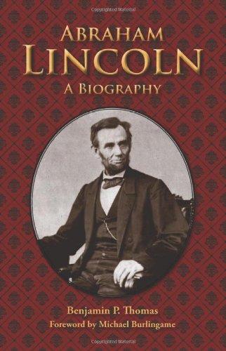 Abraham Lincoln by Benjamin P. Thomas