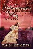 The Whispered Kiss, Marcia Lynn McClure, 0985274026