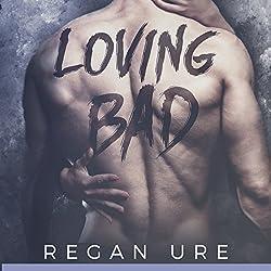 Loving Bad (Volume 1)