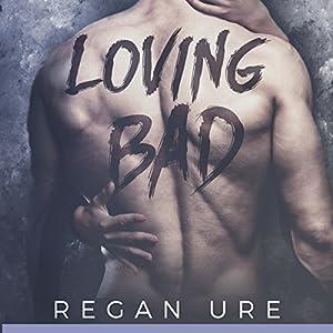 Loving Bad (Volume 1) Audiobook
