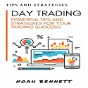Day Trading: A Powerful Tips and Strategies for Your Trading Success Audiobook by Noah Bennett Narrated by Dave Wright