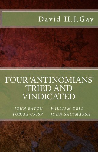 Four 'Antinomians' Tried and Vindicated (English Edition)