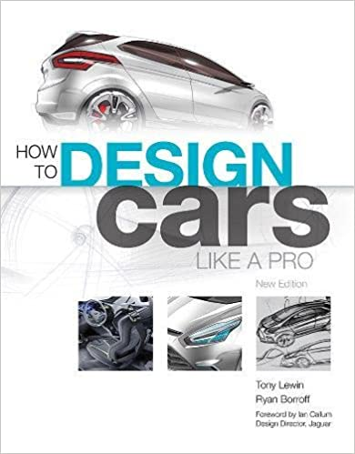 Beau How To Design Cars Like A Pro: Tony Lewin, Ryan Borroff, Ian Callum:  9780760336953: Amazon.com: Books