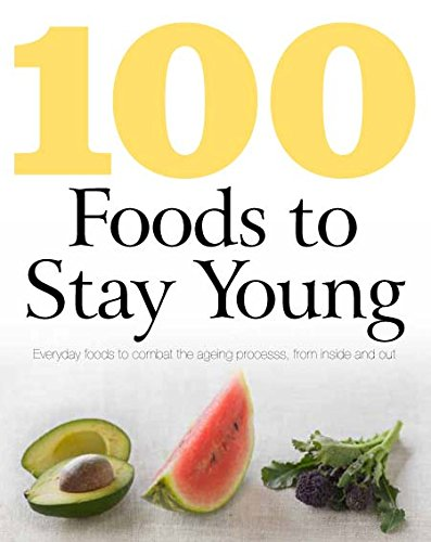100 Foods To Stay Young (Best Food To Stay Young)