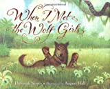 When I Met the Wolf Girls, Deborah Noyes, 0618605673
