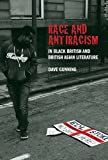 Race and Antiracism in Black British and British Asian Literature, Dave Gunning, 1846314828