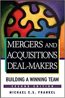 Mergers and Acquisitions Dealmakers: Building a Winning Team