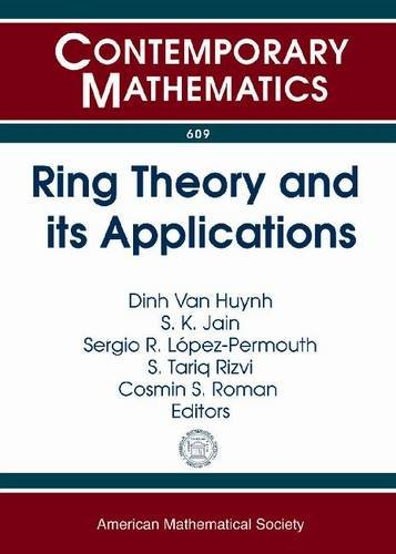 Ring Theory and Its Applications: Ring Theory Session in Honor of T. Y. Lam on His 70th Birthday, 31st Ohio State-denison Mathematics Conference, May ... Columbus, Oh (Contemporary Mathematics)
