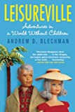 Leisureville, Andrew D. Blechman, 0802144187