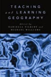Teaching and Learning Geography, Michael Williams, Daniella Tilbury, 041514244X