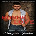 Honor Love: Saints Protection & Investigations Audiobook by Maryann Jordan Narrated by Emily Beresford