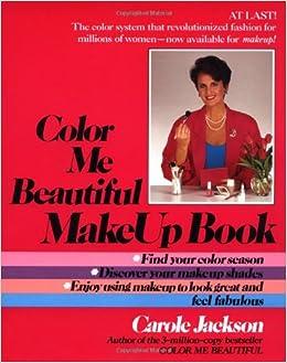 Color Me Beautiful Make-Up Book: Carole Jackson: 9780345348425 ...