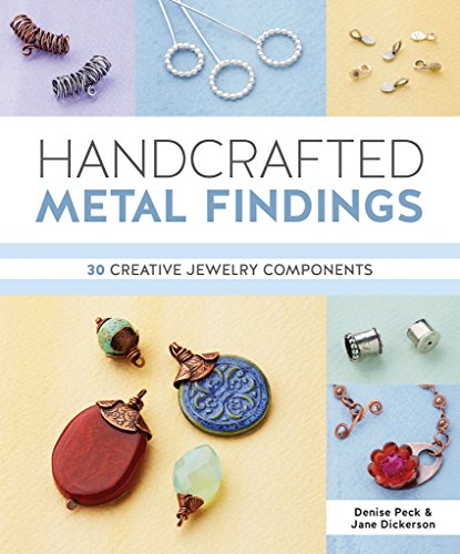 Handcrafted Metal Findings: 30 Creative Jewelry (Metal Component)