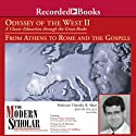 The Modern Scholar: Odyssey of the West II: A Classic Education through the Great Books: From Athens to Rome and the Gospels Lecture by Timothy Shutt, Kim J. Hartswick, Joel F. Richeimer, Lawrence H. Schiffman Narrated by  uncredited