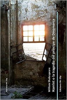 Hamlet o la tragedia del príncipe de Dinamarca: Volume 1 (Teatro Mr. Clip)