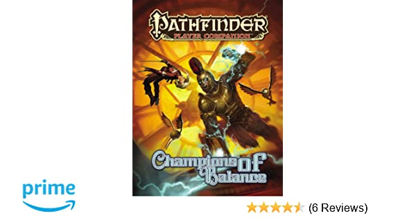 Pathfinder Player Companion: Champions of Balance: Matt ...