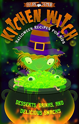 Kitchen Witch: Halloween Recipes for Kids -