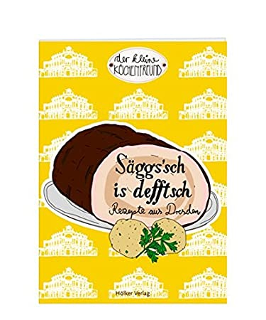 Coppenrath 333941 Der kleine Küchenfreund: Säggs\'sch is defftsch ...
