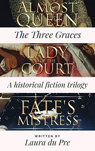 (The Three Graces Trilogy Collection: Historical Fiction of the French Renaissance)
