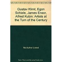 Gustav Klimt, Egon Schiele, James Ensor, Alfred Kubin: Artists at the Turn of the Century