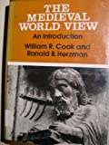 The Medieval World View : An Introduction, Cook, William R. and Herzman, Ronald B., 0195030893