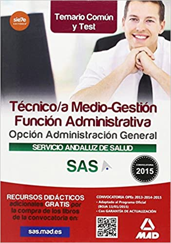 Book Técnico/a Medio-Gestión Función Administrativa del SAS Opción Administración General. Temario Común y Test