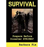 [ { SURVIVAL: PREPARE BEFORE DISASTER STRIKES } ] by Fix, Barbara (AUTHOR) Nov-13-2011 [ Paperback ]