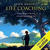 Life Coaching: Complete Blueprint to Becoming a