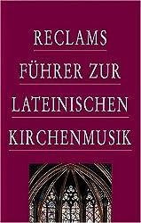 Reclams Führer zur lateinischen Kirchenmusik