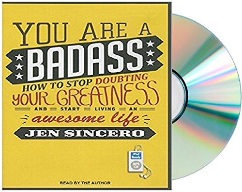 By Jen Sincero - You Are a Badass: How to Stop Doubting Your Greatness and Start L (MP3 - Unabridged CD) (2013-10-01) [MP3 CD]