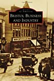 Bristol Business and Industry, Lynda J. Russell, 073857337X