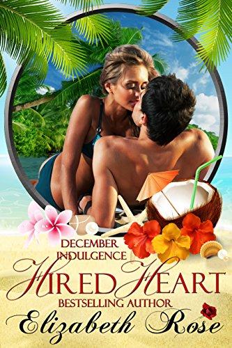 Hired Heart: December Indulgence (An Indulgences Novella Book 13) ()