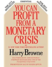 You Can Profit from a Monetary Crisis