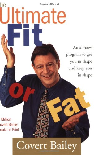 Book: The Ultimate Fit or Fat by Covert Bailey