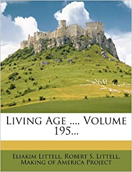Living Age ..., Volume 195...