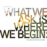 What We Ask Is Where We Begin: Songs for Days Sess