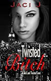 Twisted Bitch (Sick and Twisted Book 2)
