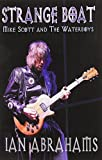 Strange Boat: Mike Scott and the Waterboys by Abrahams, Ian (2014) Paperback