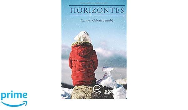 Amazon.com: Horizontes: Historias para reflexionar sobre el sentido de la vida (Spanish Edition) (9788494967313): Carmen Galvañ Bernabé: Books