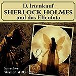 Sherlock Holmes und das Elfenfoto | Dominik Irtenkauf